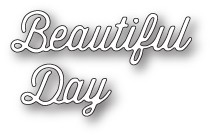 99756 Perky Beautiful Day craft die